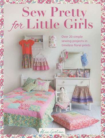 Sew Pretty for Little Girls by Alice Caroline (Book)
