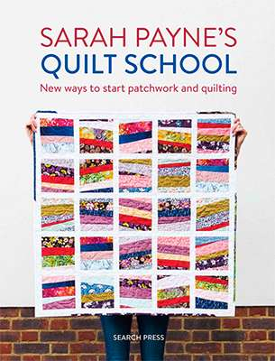 Sarah Payne's Quilt School - New ways to start patchwork and quilting (Book)  preview