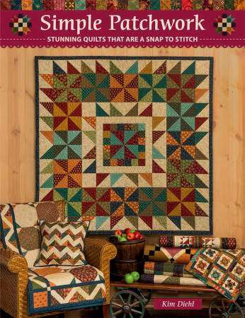 Simple Patchwork - Stunning Quilts that are a snap to stitch (Book) by Kim Diehl preview