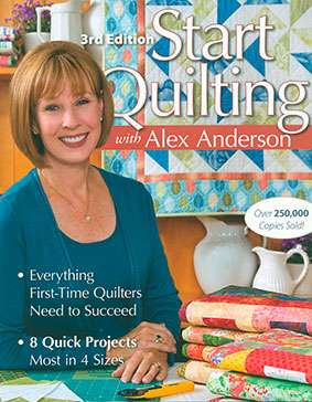 Start Quilting (3rd Edition) by Alex Anderson (Book)
