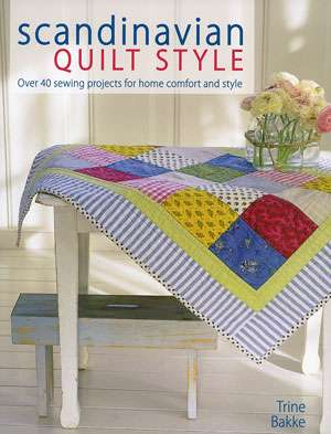 Scandinavian Quilt Style by Trine Bakke (Book)