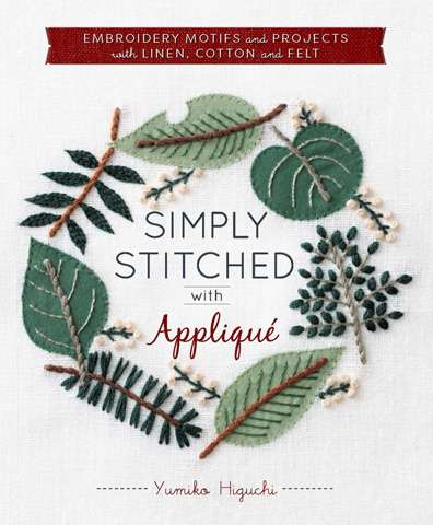 Simply Stitched Applique by Yumiko Higuchi (Book)
