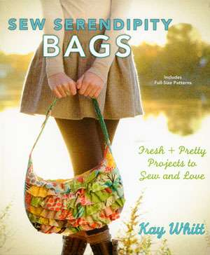Sew Serendipity Bags by Kay Whitt (Book)