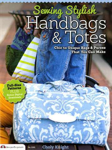 Sewing Stylish Handbags and Totes by Choly Knight (Book)