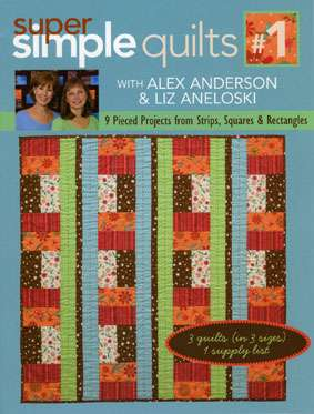 Super Simple Quilts #1 with Alex Anderson & Liz Anelos -Book
