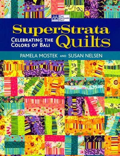 SuperStrata Quilts by Pamela Mostek & Susan Nelson (Book)