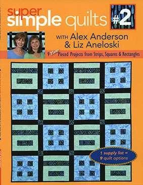 Super Simple Quilts #2 with Alex Anderson & Liz Aneloski