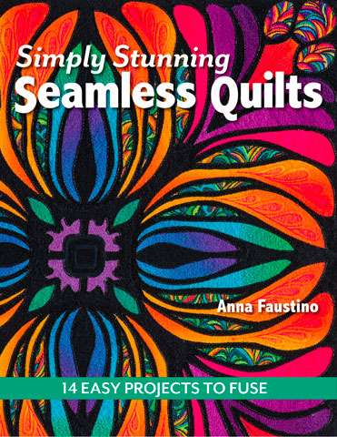 Simply Stunning Seamless Quilts by Anna Faustino (Book)