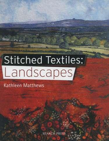 Stitched Textiles: Landscapes by Kathleen Matthews (Book)