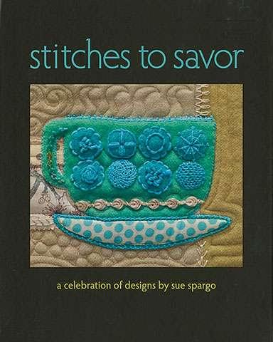 Stitches to Savor by Sue Spargo (Book)