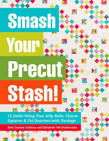 Smash Your Precut Stash! (Book)