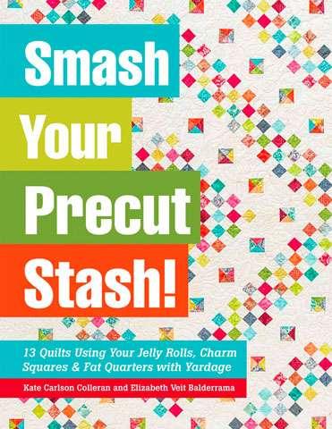 Smash Your Precut Stash! (Book)