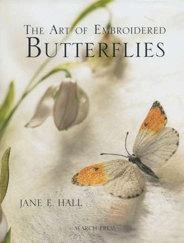 The Art of Embroidered Butterflies by Jane E Hall (Book)