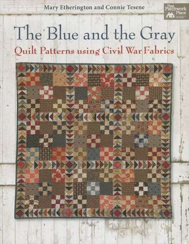 The Blue and the Gray - Quilt Patterns using Civil War Fabrics