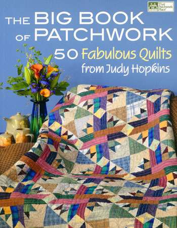 The Big Book of Patchwork by Judy Hopkins