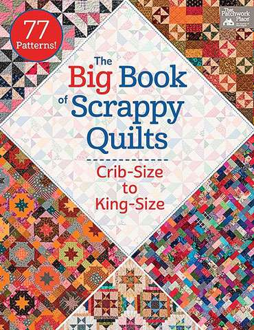 The Big Book of Scrappy Quilts (Book SPECIAL was $69.9)