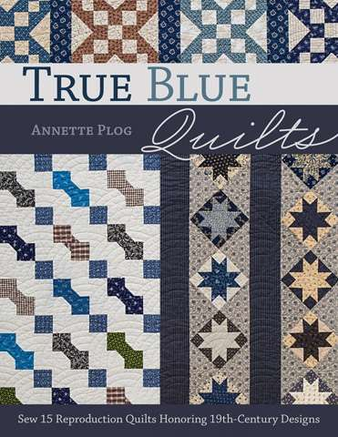 True Blue Quilts by Annette Plog (Book)