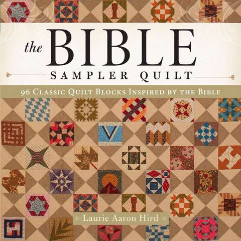 The Bible Sampler Quilt by Laurie Aaron Hird (Book)