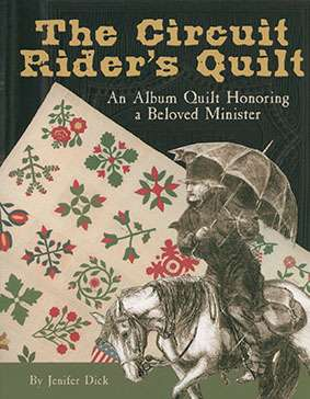 The Circuit Rider's Quilt by Jeifer Dick (Book)