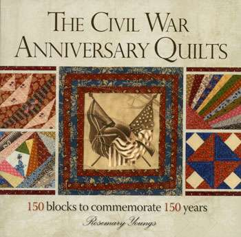 The Civil War Anniversary Quilts by Rosemary Youngs (Book)