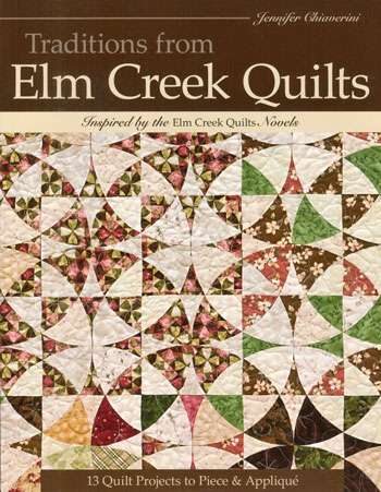 Traditions from Elm Creek Quilts by Jennifer Chiaverini