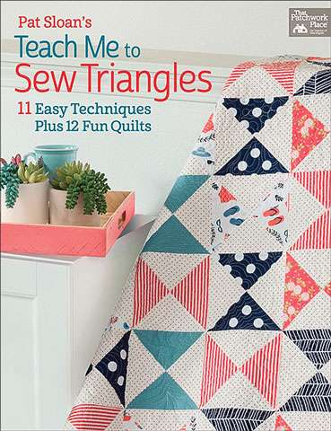 Teach Me To Sew Triangles by Pat Sloane