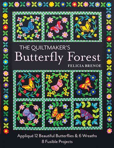 The Quiltmaker's Butterfly Forest by Felicia Brenoe (Book)