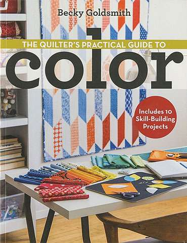 The Quilter's Practical Guide to Color (Book SPECIAL was $54.95)