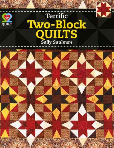 Terrific Two Block Quilts by Sally Saulmon (Book)