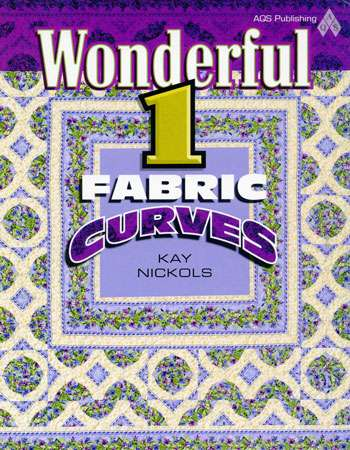 Wonderful 1 Fabric Curves by Kay Nichols (Book)