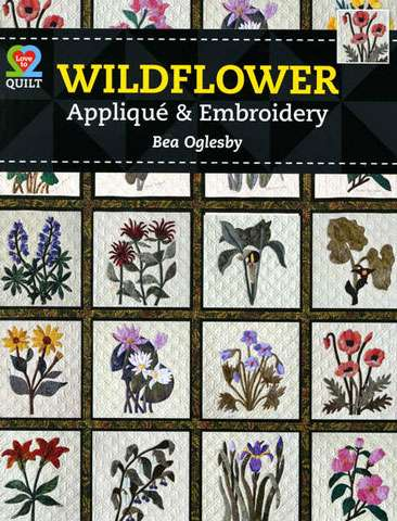 Wildflower Applique & Embroidery by Bea Oglesby (Book)
