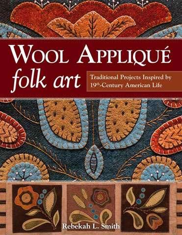 Wool Applique Folk Art by Rebekah L. Smith (Book)