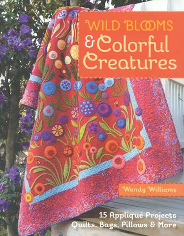 Wild Blooms & Colorful Creatures by Wendy Williams (Book)