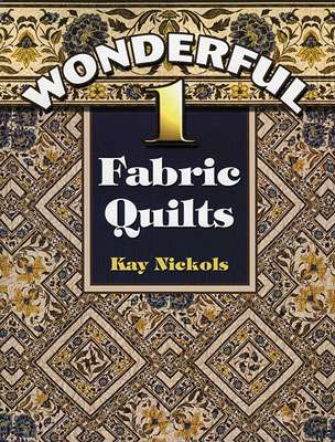 Wonderful 1-Fabric Quilts by Kay Nickols (Book)