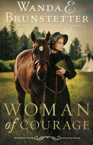 Woman of Courage by Wanda E. Brunstetter (Softcover Book)