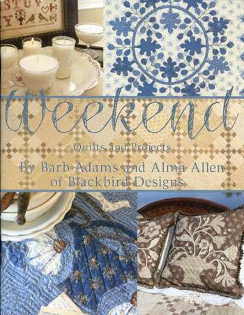 Weekend Quilts & Projects by Blackbird Designs (Book)