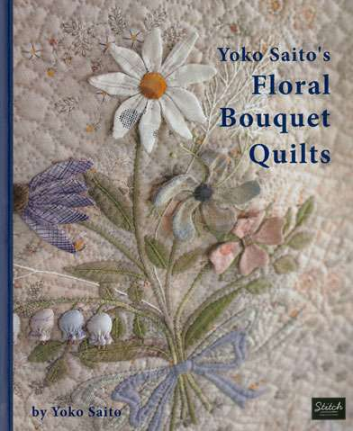 Yoko Saito's Floral Bouquet Quilts (Book)