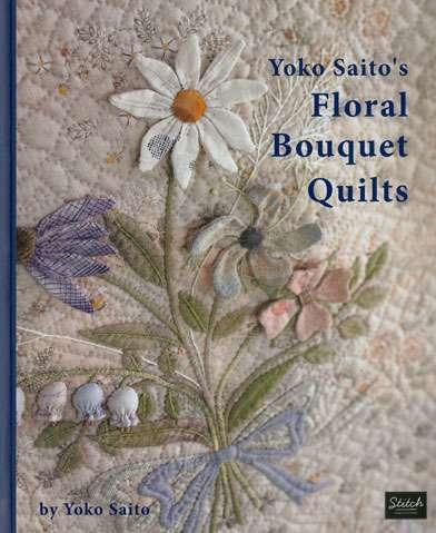 Yoko Saito's Floral Bouquet Quilts (Book) preview