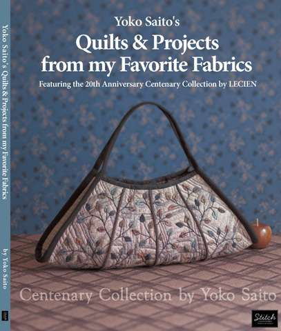 Yoko Saito's Quilts & Projects from my Favorite Fabrics (Book)