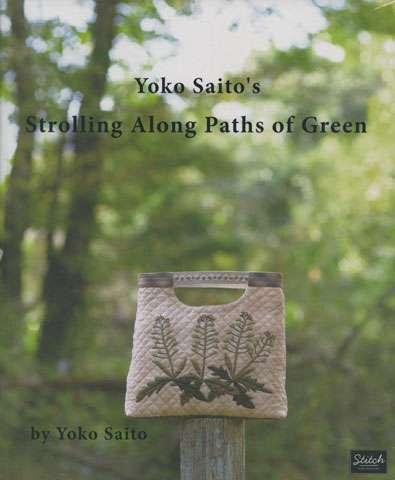 Yoko Saito's Strolling Along Paths of Green
