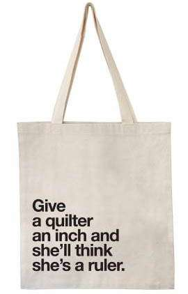 "Canvas Tote Bag ""Give a Quilter an Inch"""